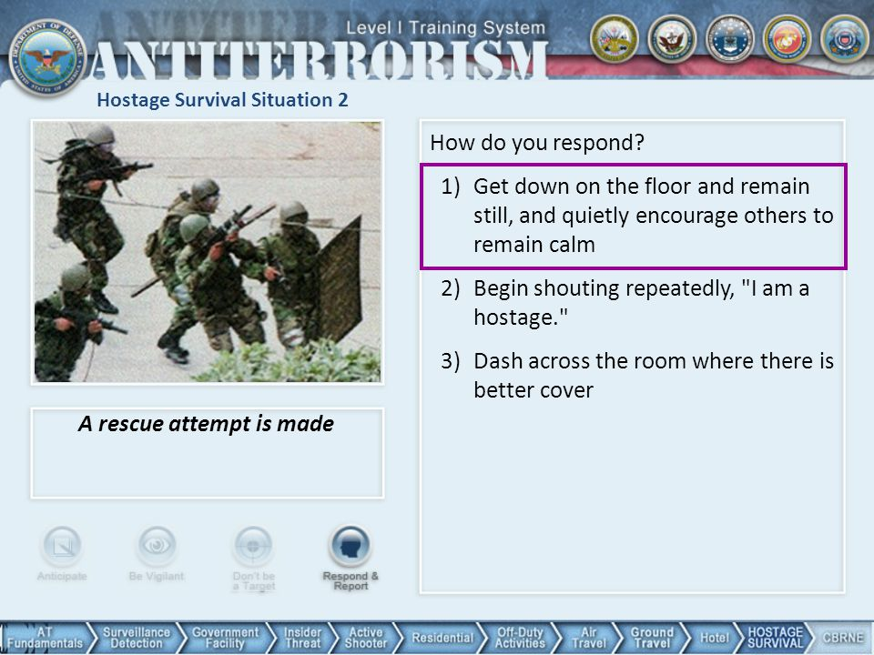 Hostage Survival Situation 2 A rescue attempt is made How do you respond.