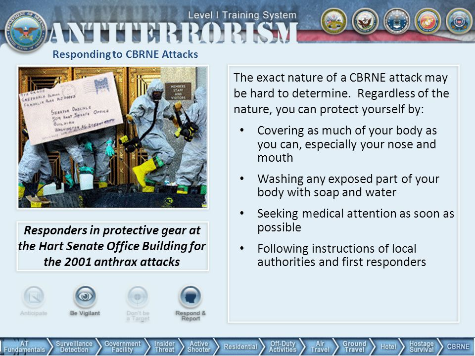 Responding to CBRNE Attacks Responders in protective gear at the Hart Senate Office Building for the 2001 anthrax attacks The exact nature of a CBRNE attack may be hard to determine.