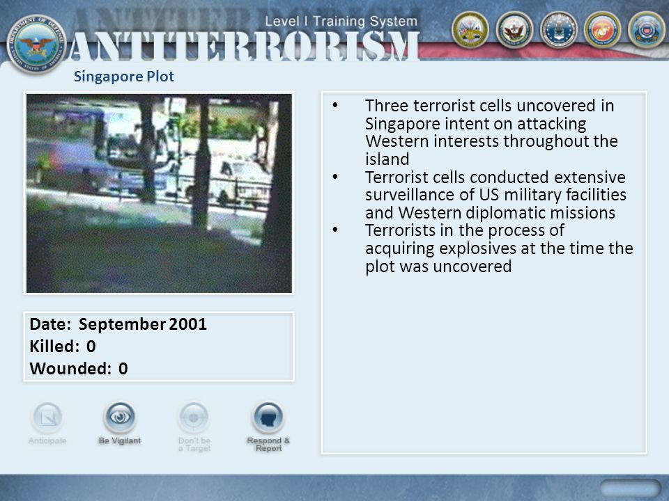 Singapore Plot Three terrorist cells uncovered in Singapore intent on attacking Western interests throughout the island Terrorist cells conducted exte