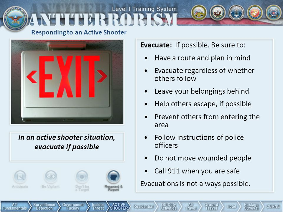 Responding to an Active Shooter Evacuate: If possible.