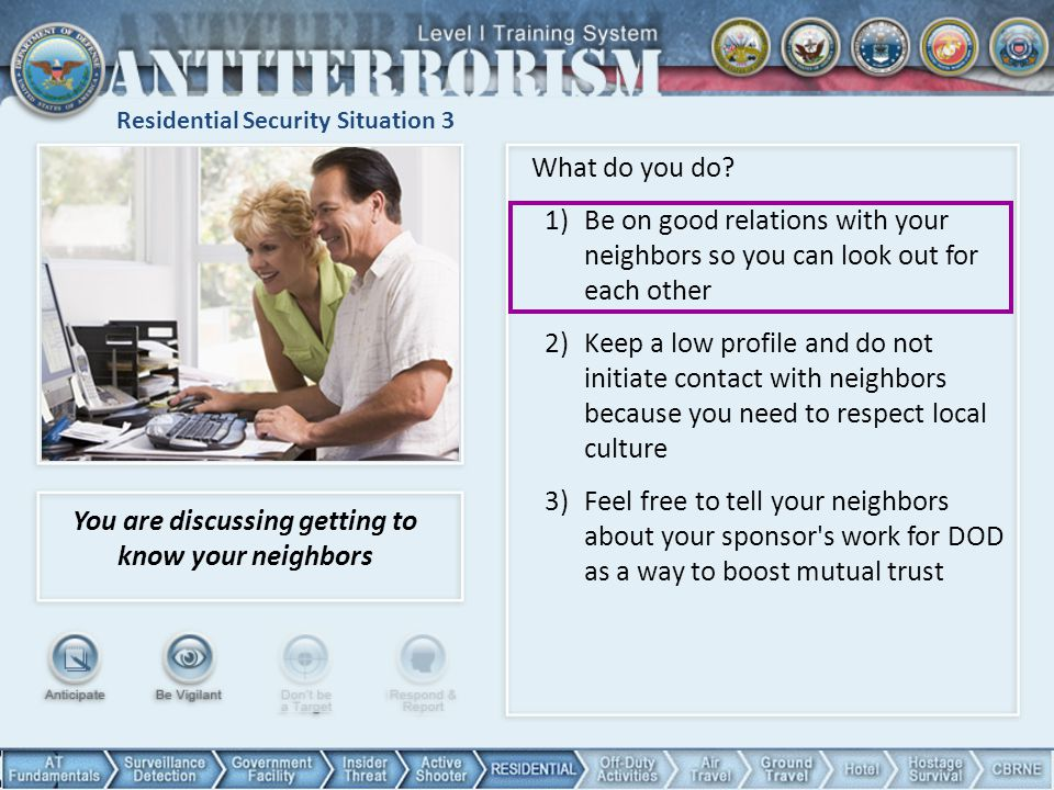 Residential Security Situation 3 You are discussing getting to know your neighbors What do you do.