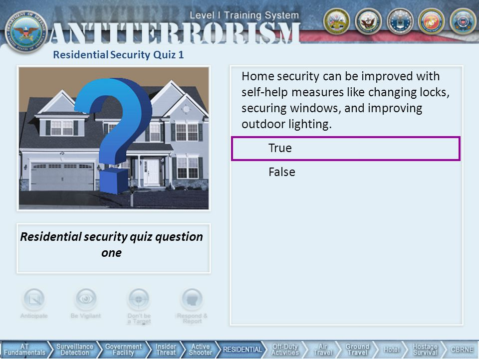 Residential Security Quiz 1 Residential security quiz question one Home security can be improved with self-help measures like changing locks, securing