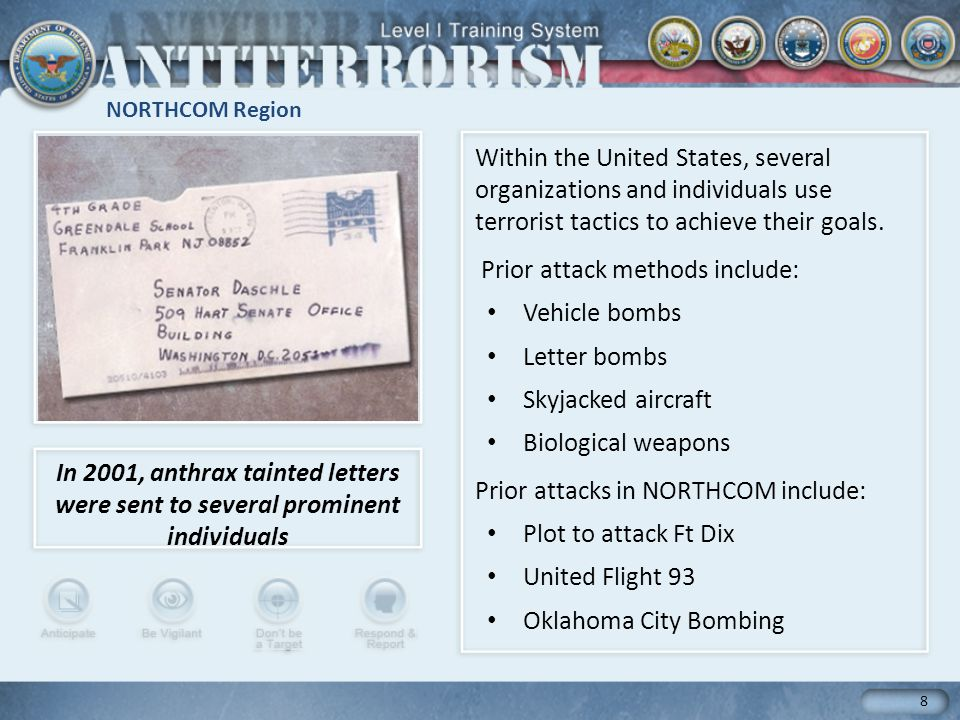 NORTHCOM Region 8 Within the United States, several organizations and individuals use terrorist tactics to achieve their goals. Prior attack methods i