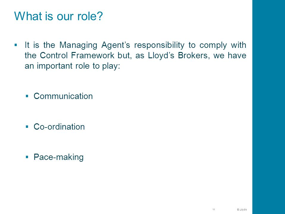 © Lloyd's What is our role.