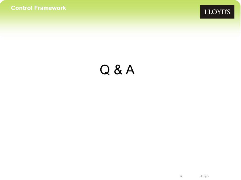 © Lloyd's Q & A 14 Control Framework