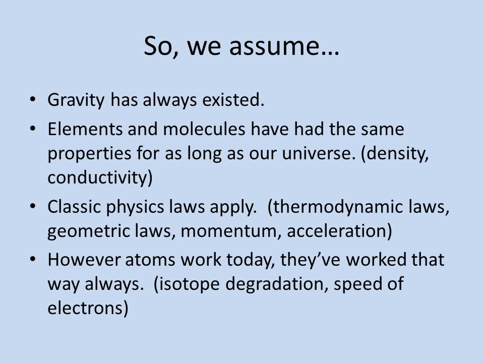 So, we assume… Gravity has always existed.