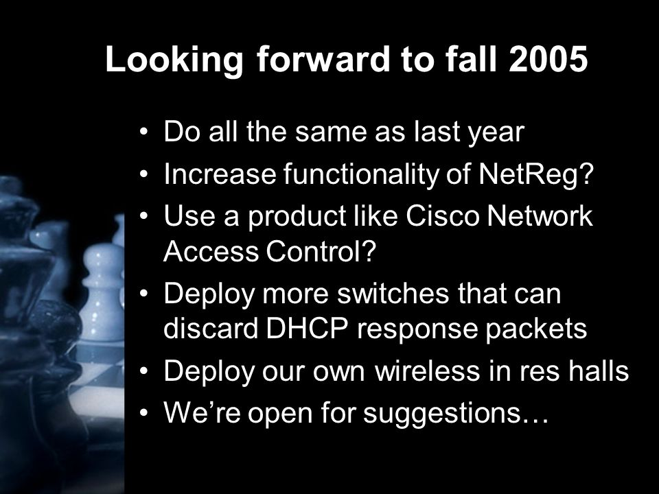 Looking forward to fall 2005 Do all the same as last year Increase functionality of NetReg.