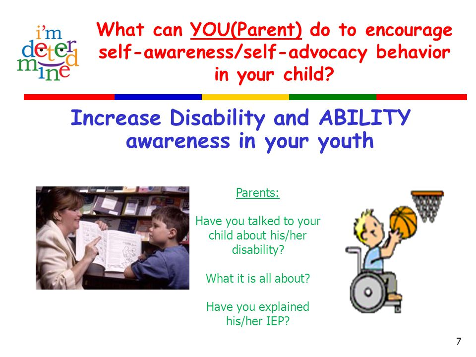 What can YOU(Parent) do to encourage self-awareness/self-advocacy behavior in your child.