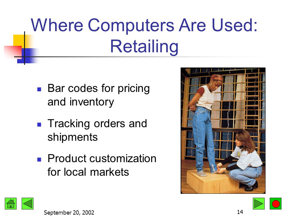 September 20, 2002 13 Where Computers Are Used: Education Teaching and testing aid Learning by doing Computer-based instruction