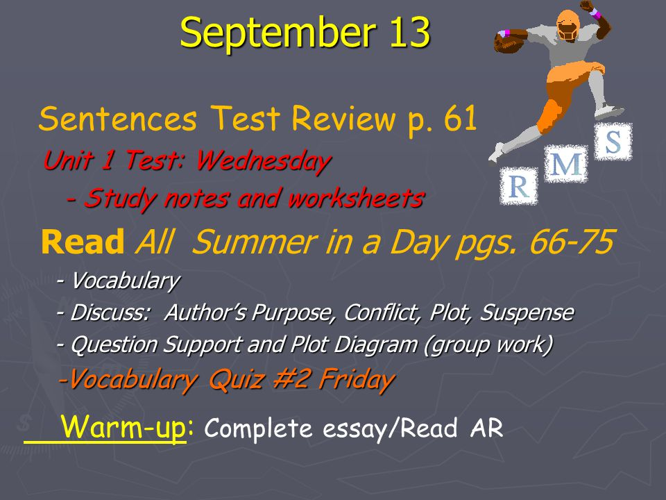 September 13 Sentences Test Review p. 61 Unit 1 Test: Wednesday - Study notes and worksheets - Study notes and worksheets Read All Summer in a Day pgs