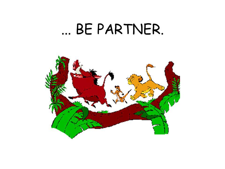 ... BE PARTNER.