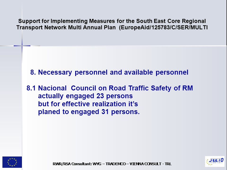 Support for Implementing Measures for the South East Core Regional Transport Network Multi Annual Plan (EuropeAid/125783/C/SER/MULTI 8.