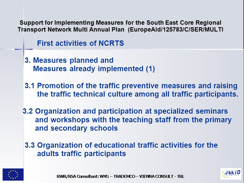 Support for Implementing Measures for the South East Core Regional Transport Network Multi Annual Plan (EuropeAid/125783/C/SER/MULTI First activities of NCRTS 3.