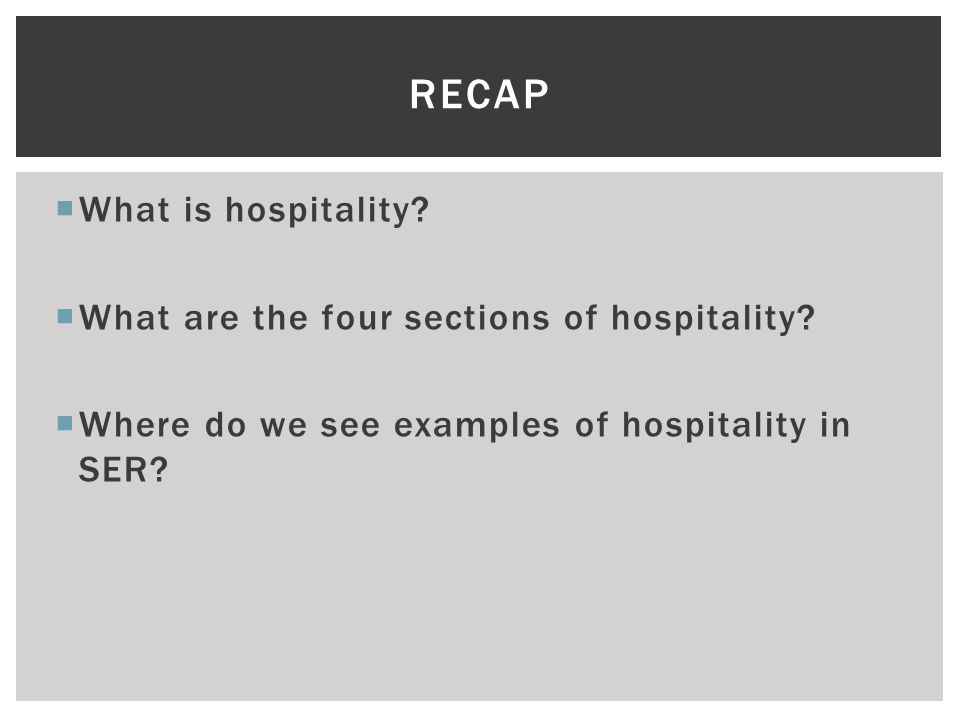  What is hospitality.  What are the four sections of hospitality.
