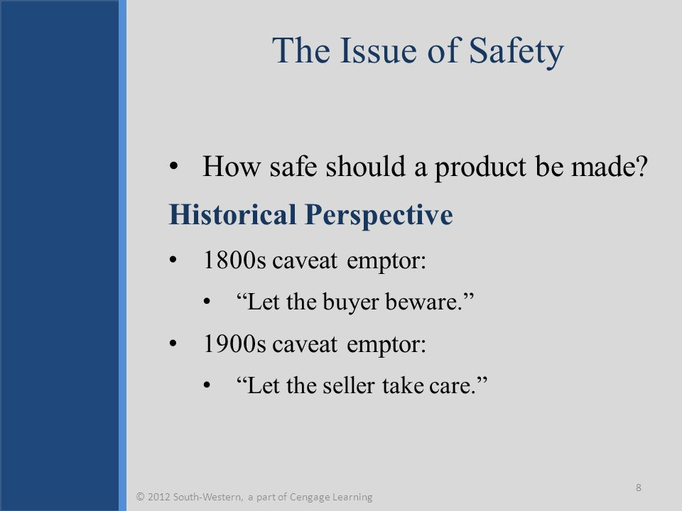Key Terms Absolute liability Consumer Product Safety Act of 2008 Consumer Product Safety Commission Consumer stakeholder satisfaction model Contractual theory Delayed manifestation cases Due care theory Food and Drug Administration Market share liability Product liability reform Six Sigma Social costs view Strict liability Tort reform Total Quality Management © 2012 South-Western, a part of Cengage Learning 29