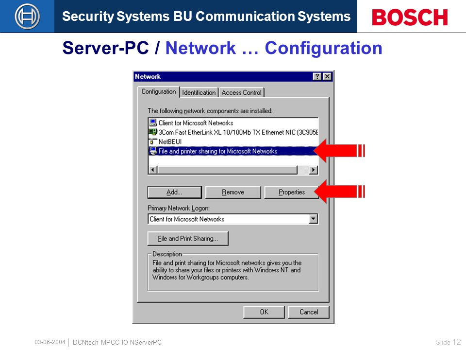 Security Systems BU Communication Systems Slide 11 DCNtech MPCC IO NServerPC 03-06-2004 Server-PC / File and Print Sharing