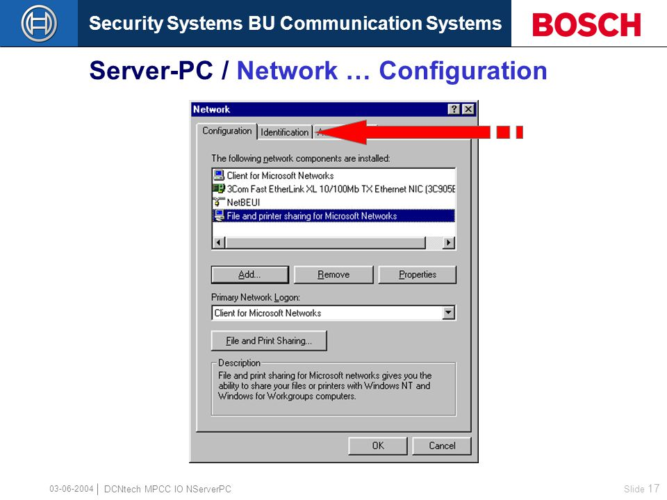 Security Systems BU Communication Systems Slide 16 DCNtech MPCC IO NServerPC 03-06-2004 Server-PC / NetBEUI Properties Advanced