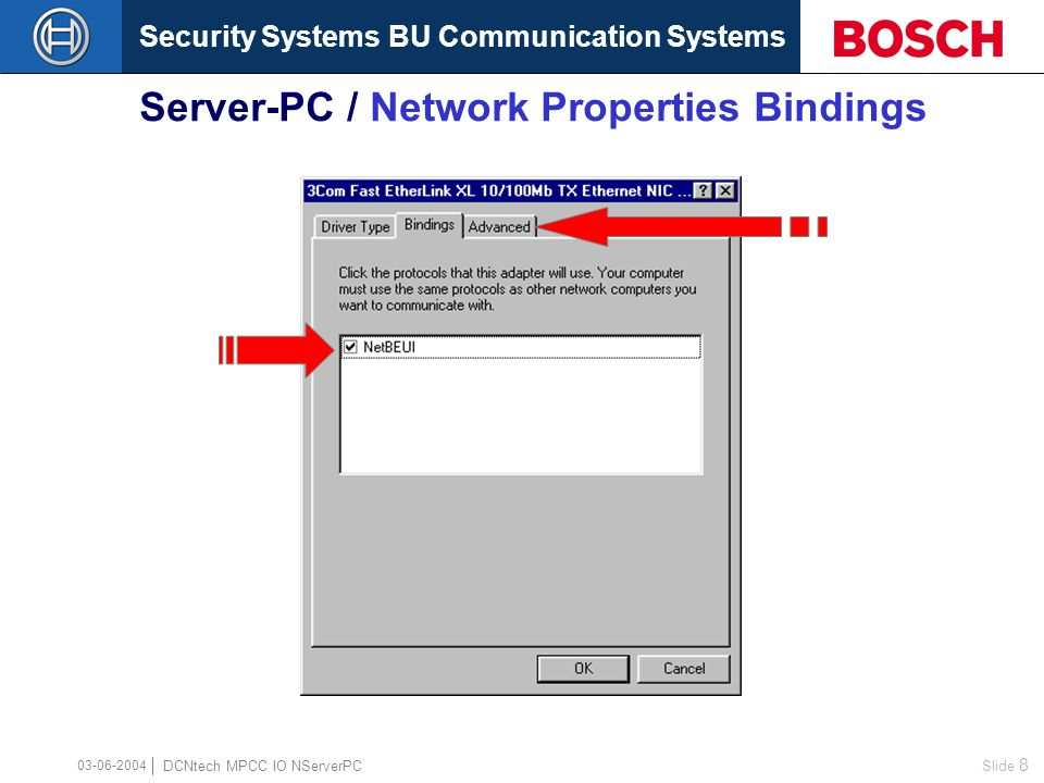 Security Systems BU Communication Systems Slide 7 DCNtech MPCC IO NServerPC 03-06-2004 Server-PC / Network Properties Driver Type