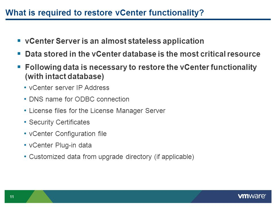 11 What is required to restore vCenter functionality.