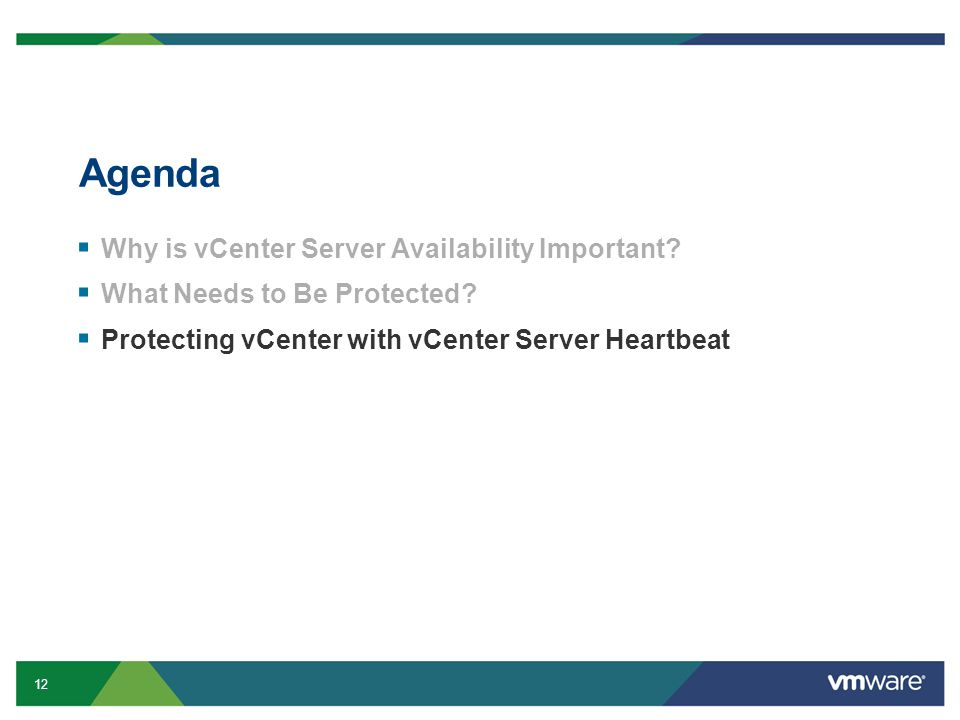 12 Agenda  Why is vCenter Server Availability Important.