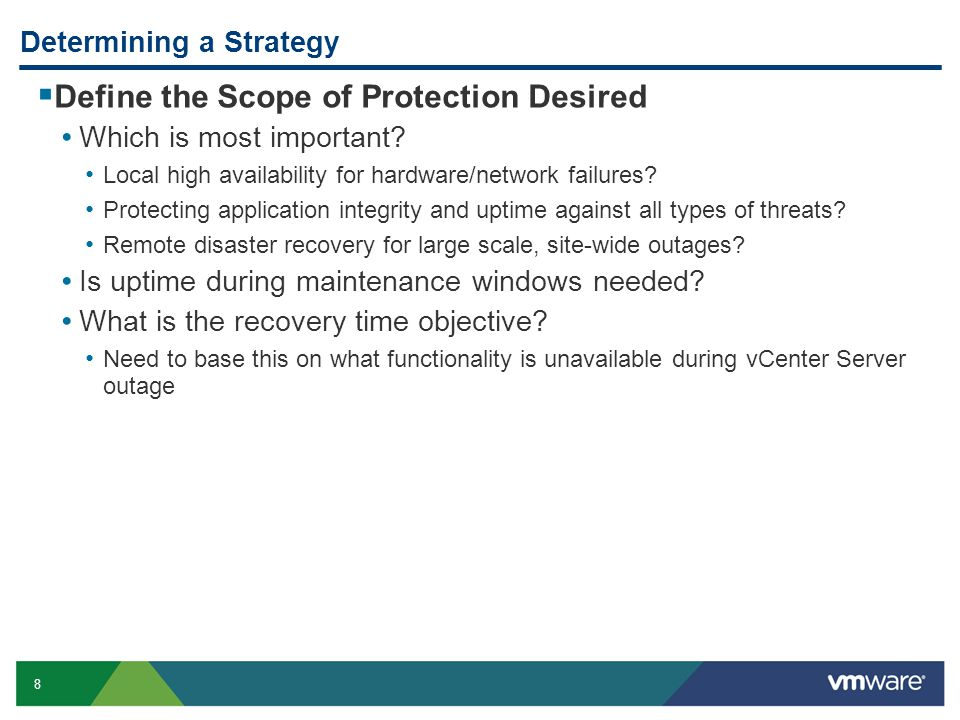 8 Determining a Strategy  Define the Scope of Protection Desired Which is most important.