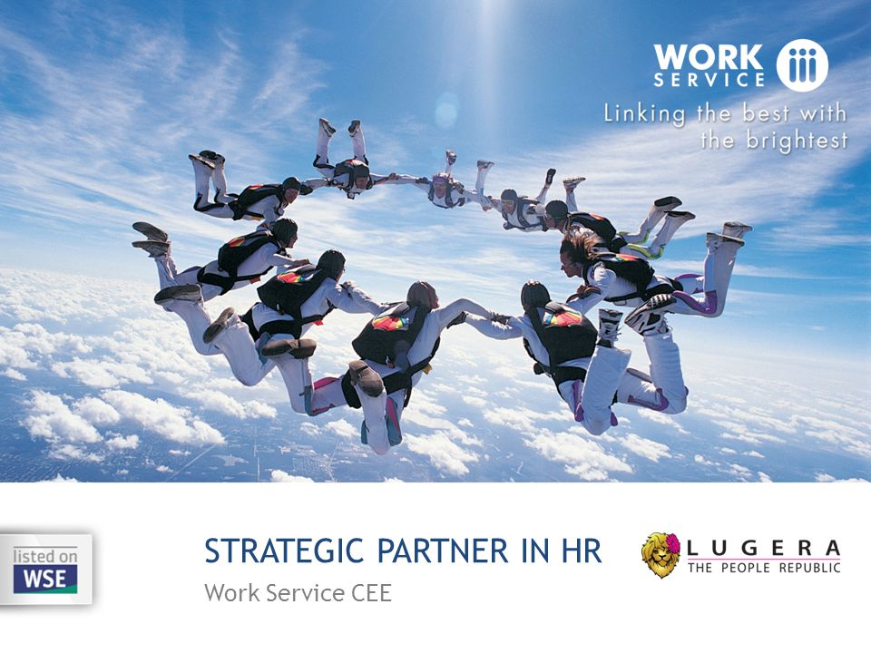STRATEGIC PARTNER IN HR Work Service CEE
