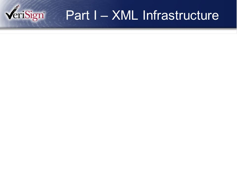 Part I – XML Infrastructure