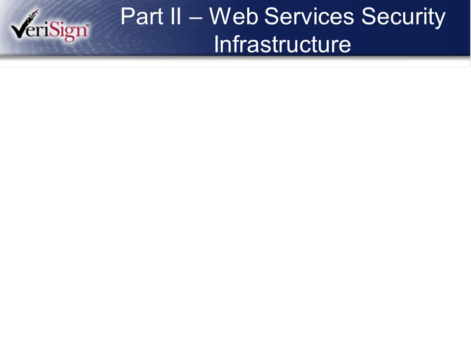 Part II – Web Services Security Infrastructure