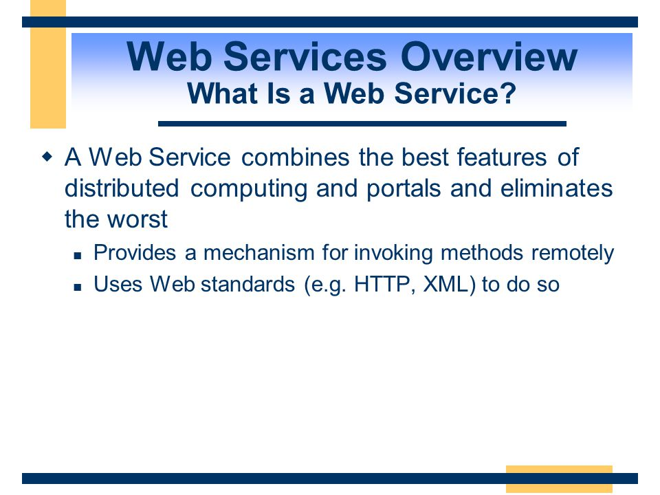 Web Services Overview What Is a Web Service?  The solution? Web Services!  A Web Service exposes functionality to a consumer Over the Internet or in