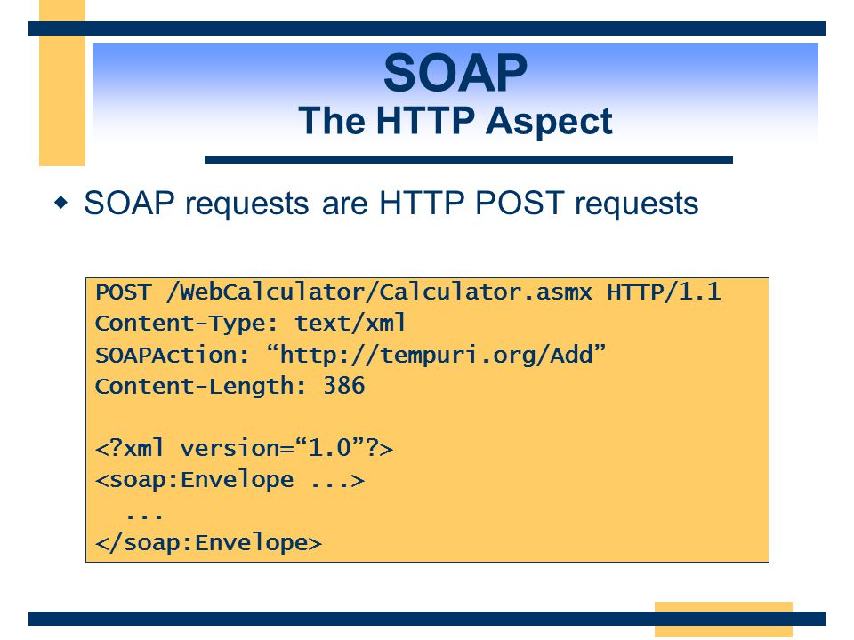  Objects-by-reference Message-oriented  Complicated Doesn't try to solve every problem in distributed computing Can be easily implemented SOAP SOAP