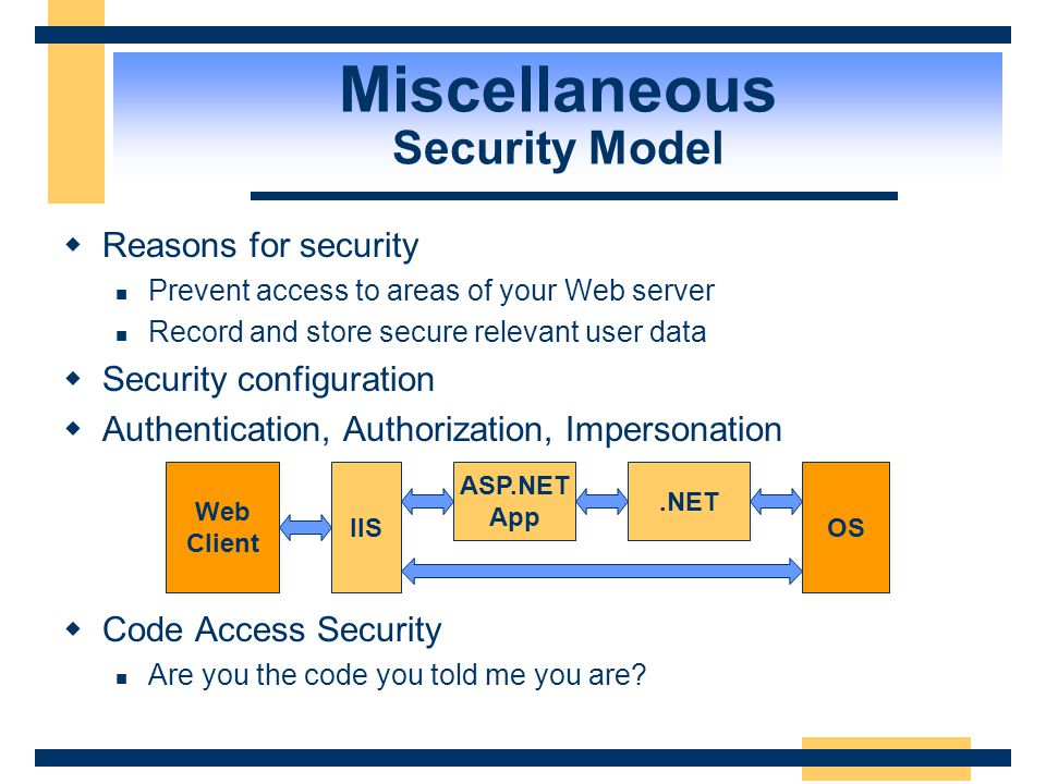 Miscellaneous State Management  Web Services are stateless  Use ASP.NET session state mechanism What is a session? Restricted to a logical applicati