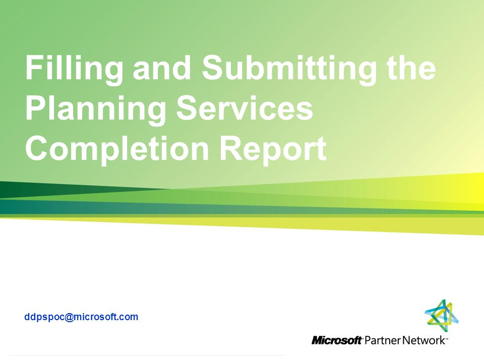 http://channelincentives.microsoft.com Transparency Simplicity Engagement 1 | Channel Incentives Platform Filling and Submitting the Planning Services