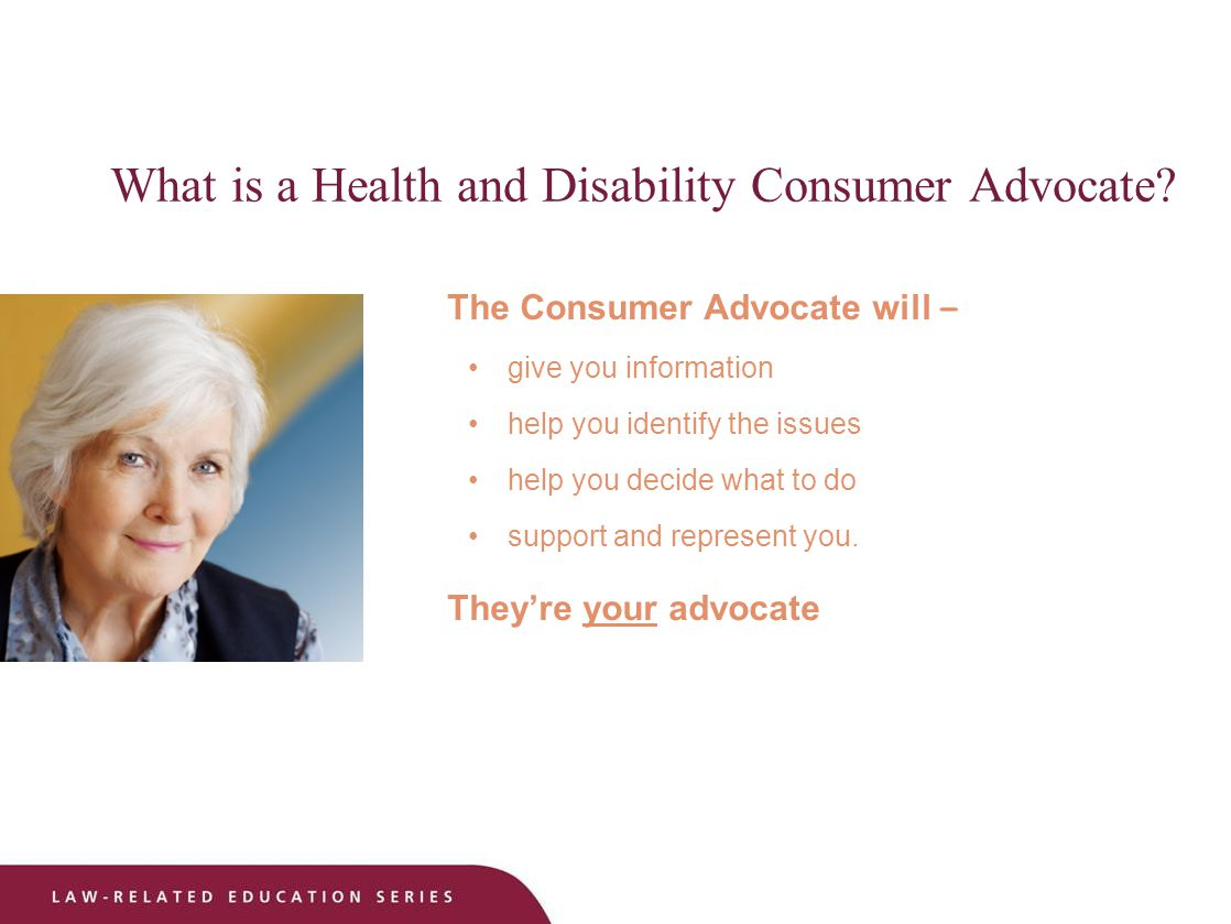 What is a Health and Disability Consumer Advocate.