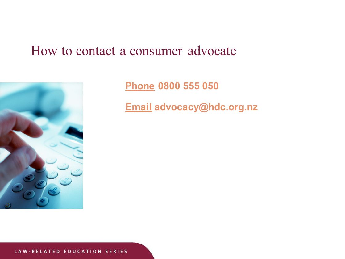 How to contact a consumer advocate Phone 0800 555 050 Email advocacy@hdc.org.nz
