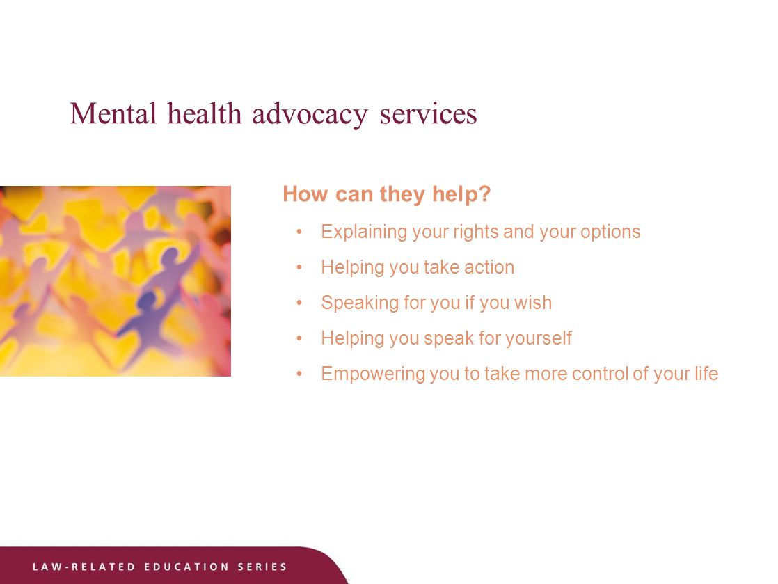 Mental health advocacy services How can they help.