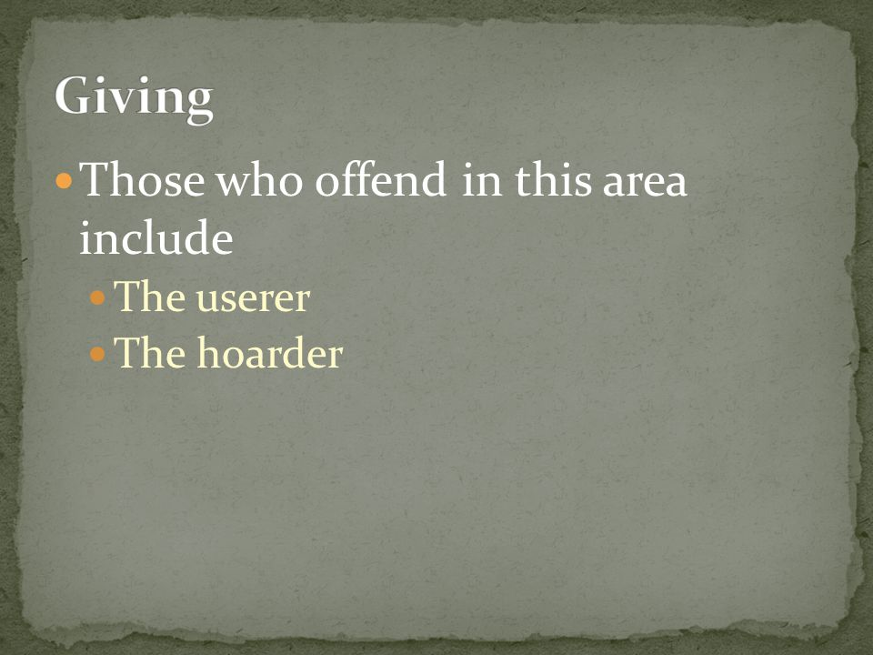 Those who offend in this area include The userer The hoarder