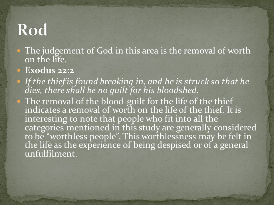 The judgement of God in this area is the removal of worth on the life.