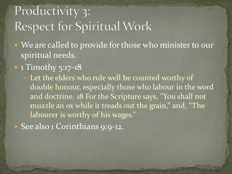 We are called to provide for those who minister to our spiritual needs.