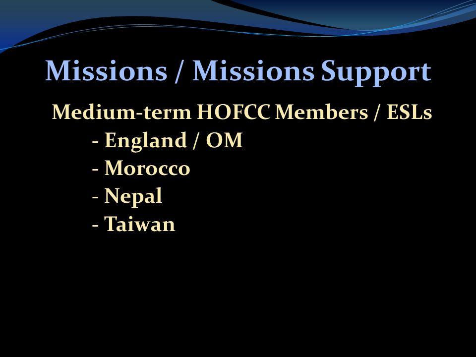 Missions / Missions Support  Medium-term HOFCC Members / ESLs  - England / OM  - Morocco  - Nepal  - Taiwan