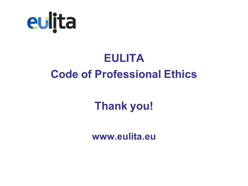 EULITA Code of Professional Ethics Thank you! www.eulita.eu