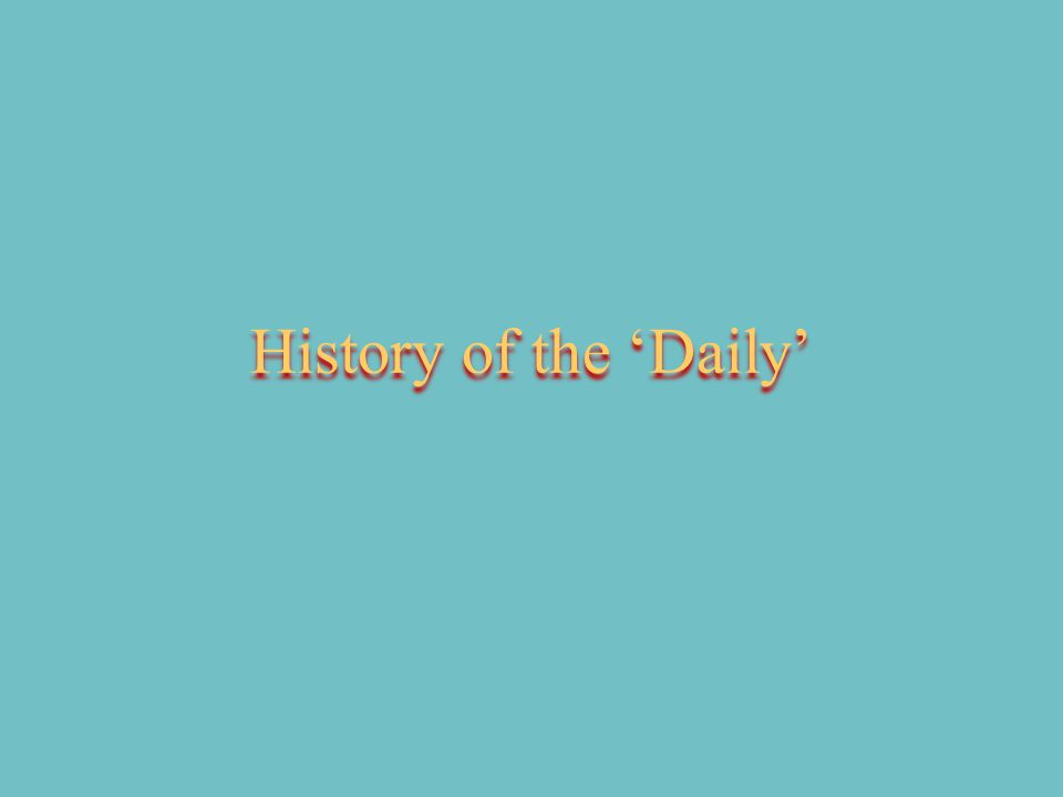 History of the 'Daily'