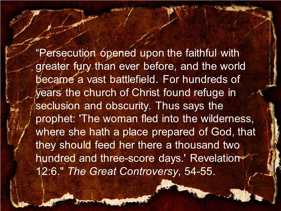 Persecution opened upon the faithful with greater fury than ever before, and the world became a vast battlefield.