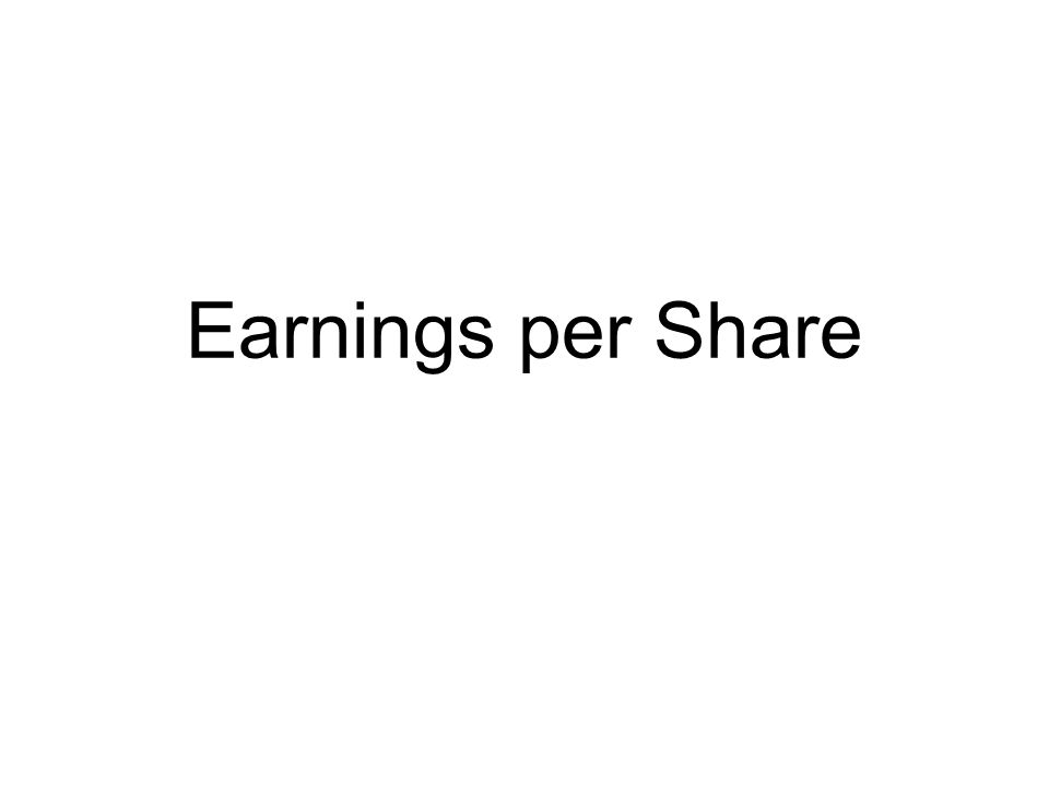 Financial statement users use earnings per share (EPS) to judge a company's performance and to compare it with performance of other companies Shown on the income statement –Shown for income from continuing operations –Income before extraordinary items –Cumulative effect of accounting change –Net income