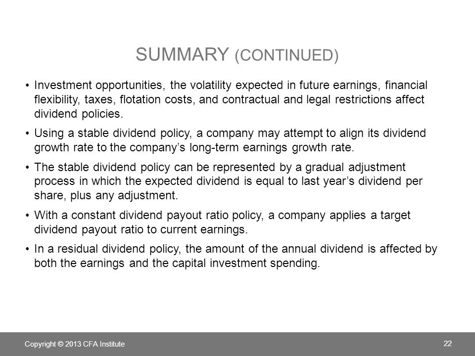 SUMMARY (CONTINUED) Investment opportunities, the volatility expected in future earnings, financial flexibility, taxes, flotation costs, and contractu