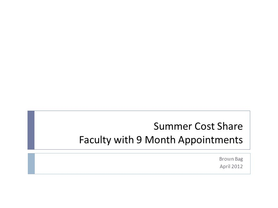 Introduction – What are the Issues  Why doesn't cost share for faculty with 9 month appointments display on the FEC.