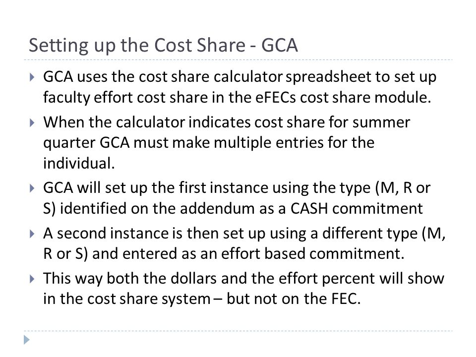 Setting up the Cost Share - GCA  GCA uses the cost share calculator spreadsheet to set up faculty effort cost share in the eFECs cost share module.