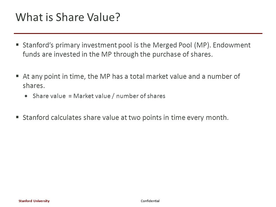 Confidential Stanford University Confidential Stanford University  Stanford's primary investment pool is the Merged Pool (MP).