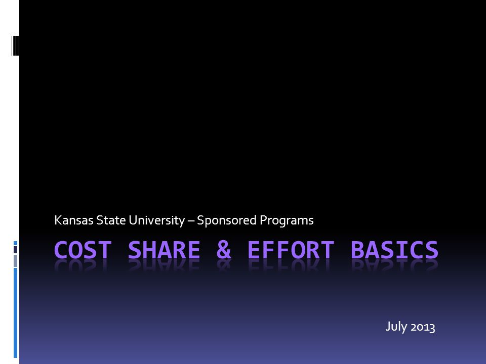 Kansas State University – Sponsored Programs July 2013