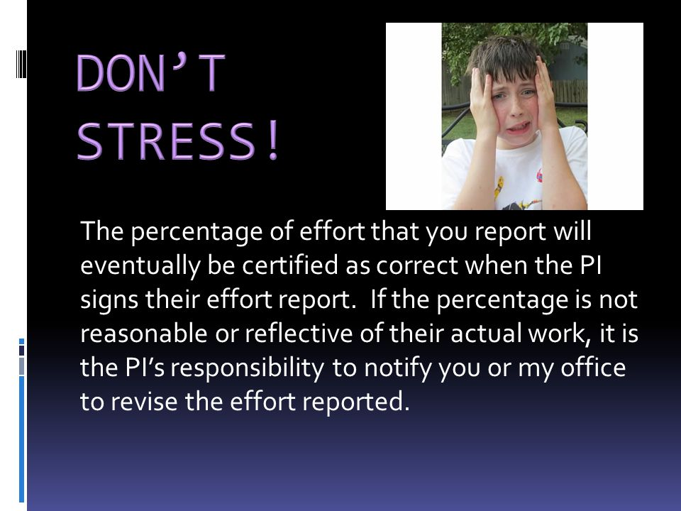 The percentage of effort that you report will eventually be certified as correct when the PI signs their effort report. If the percentage is not reaso