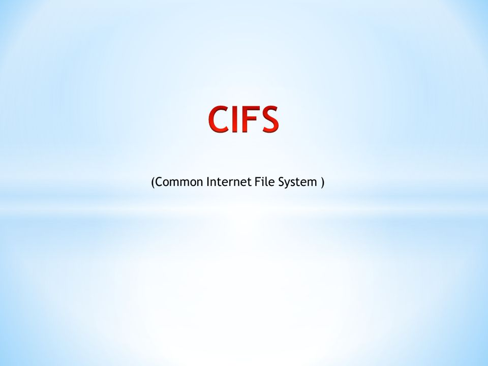 CIFS is intended to provide an open cross-platform mechanism for client systems to request file services from server systems over a network.